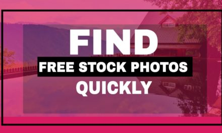 How to Quickly find Best Free Stock Photos