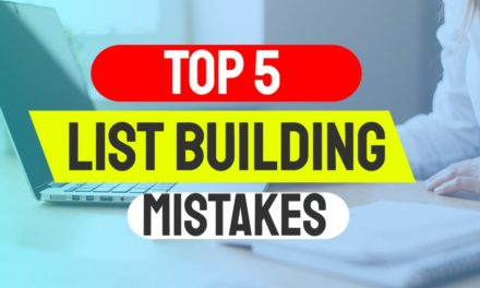 Top 5 List Building Mistakes and How to Avoid these Killer Mistakes