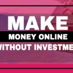 How to Make Money Online without Investment in 2019